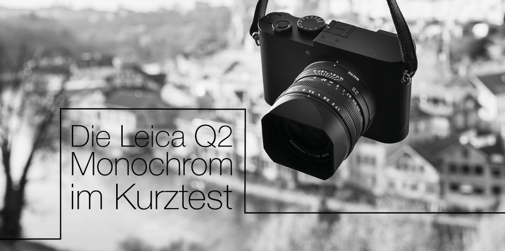 Die Leica Q2 Monochrom im Kurztest